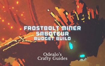 [3.0]Frostbolt Miner Saboteur Budget Build - Odealo's Crafty Guide