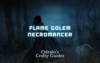 [3.0]Flame Golem Witch Necromancer Build - Odealo's Crafty Guide