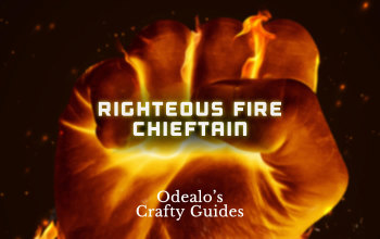 [3.0]Righteous Fire Chieftain Uber Lab/Atziri - Odealo's Crafty Guide