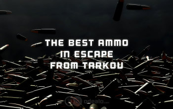 Best Ammo in Escape from Tarkov