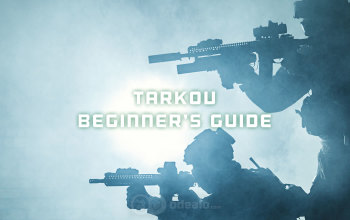 Tarkov Beginner's Guide - How to start playing EFT