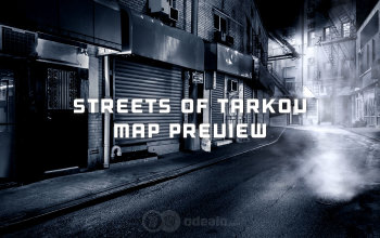 Streets of Tarkov Map Preview