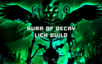 Avatar of Blight Aura of Decay Lich Build for Last Epoch