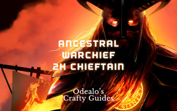 Ancestral Warchief 2H Chieftain Starter Build - Odealo's Crafty Guide