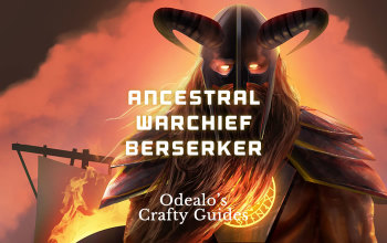 [3.0]Anc.Warchief Berseker Starter and Uber Farmer - Odealo's Crafty Guide