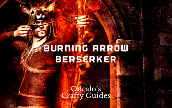 Burning Arrow Berserker Ignite Build - Odealo's Crafty Guide