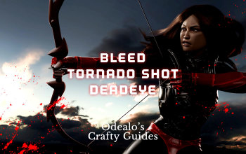 3 5]Bleed Tornado Shot Deadeye Build - Odealo's Crafty Guide