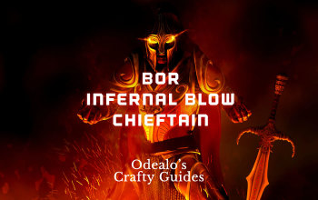 BoR Infernal Blow Chieftain Marauder Build - Odealo's Crafty Guide