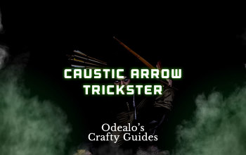 Caustic Arrow Shadow Trickster build - Odealo's Crafty Guide