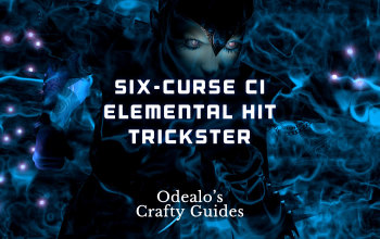 Six-Curse CI Elemental Hit Trickster Build - Odealo's Crafty Guide