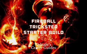 Fireball Trickster/Shadow Starter Build