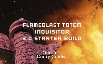 [3.0]Starter Flameblast Totem Build - Odealo's Crafty Guide