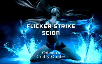 3 6]Flicker Strike Ascendant Scion Build - Odealo's Crafty Guide