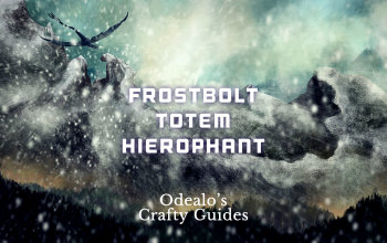 Quad Frostbolt Totem hybrid Hierophant build - Odealo's Crafty Guide