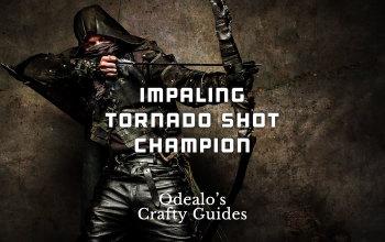 Impaling Tornado Shot Champion Build