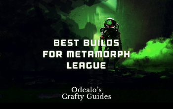Best 3.9 Starter Builds and Top 5 Builds for Metamorph League