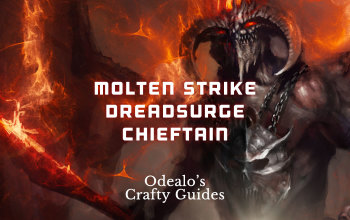 Dreadsurge Molten Strike Chieftain build - Odealo's Crafty Guide