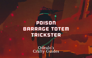 Poison Barrage Ranged Totem Trickster build - Odealo's Crafty Guide