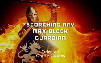 Scorching Ray Max Block Guardian Templar - Odealo's Crafty Guide