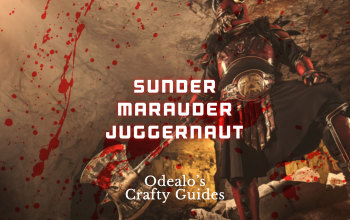 Sunder Juggernaut Marauder 2H Build - Odealo's Crafty Guide