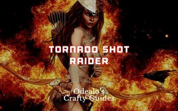 Tornado Shot Raider/Ranger Build - Odealo's Crafty Guide