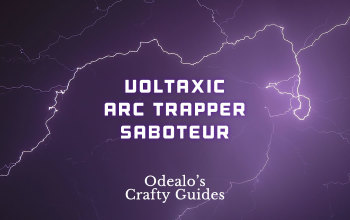 Voltaxic Rift Chaos Arc Trapper Saboteur build - Odealo's Crafty Guide