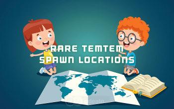 Rare Temtem Spawn Locations - in-depth Guide