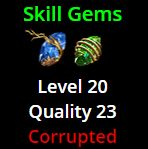 Skill Gems (Level 20, Quality 23%) - Corrupted - Betrayal Softcore