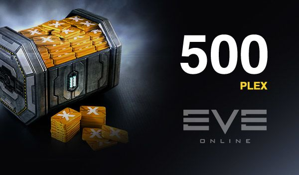 = 500 PLEX = Eve Online. Extremely Fast = Maximum Safe.