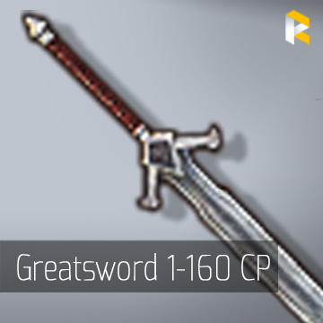 Greatsword 1-160 CP (Choose option from listing)