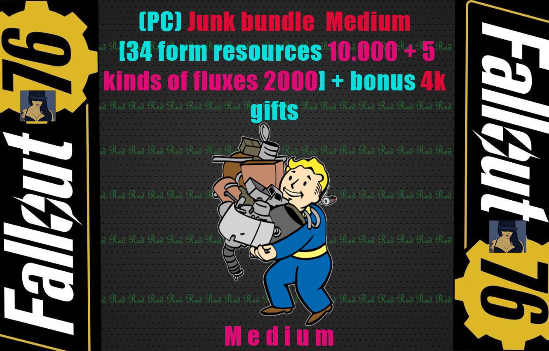 (PC) Junk bundle Medium [34 form resources 10.000 + 5 kinds of fluxes 2000] + bonus 4k gifts