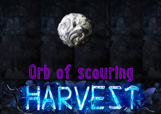 Orb of Scouring ★★★ Harvest SC ★★★ 3-7 mins Delivery