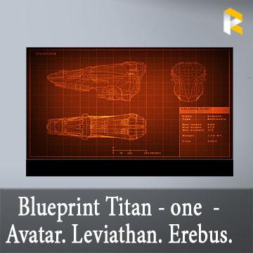 Blueprint Titan - one to choose - Avatar. Leviathan. Erebus. Ragnarok