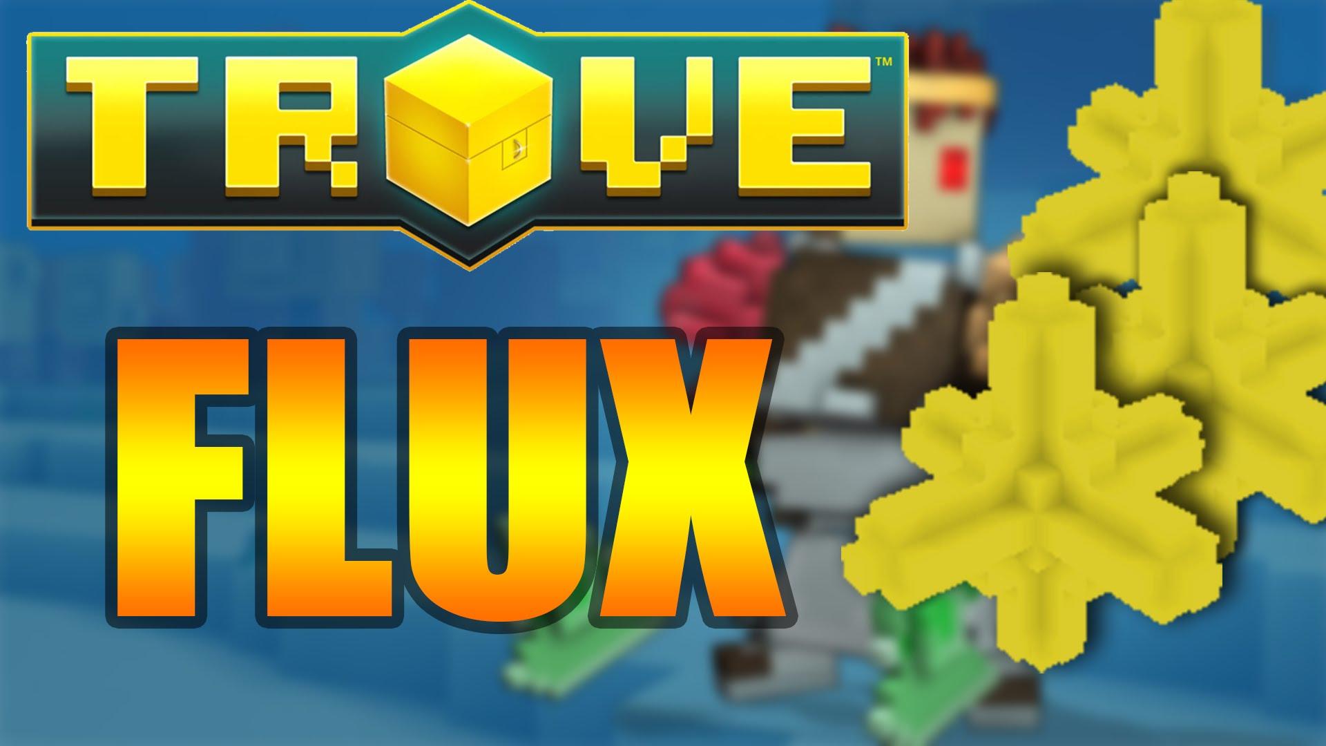 Trove Flux PC - fast/legit/safe! 1 mil + orders please