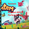 Get ANY Perfect 7/7 Tem with Trait of your choosing!