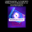 [PC] Singularity Titanium WHite Blueprint