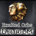 Exalted Orb + free c aos !  ★★★ Delirium  SC ★★★ Instant Deliv ery