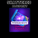 [PC] Shattered Titanium White Blueprint