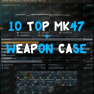10 TOP MK47 MUTANT + WEAPON CASE  |12.11| - image