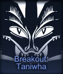 Breakout Taniwha